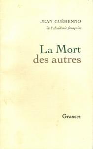 Jean Guéhenno - La mort des autres.