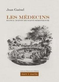 Jean Guénel - Les médecins dans l'aventure saint-simonienne.