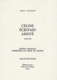 Jean Guenot - Céline écrivain arrivé.