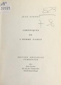 Jean Guenot - Chroniques de l'homme faible - Divertissement moral.