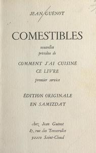 Jean Guenot - Comestibles - Nouvelles, précédées de Comment j'ai cuisiné ce livre.