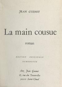 Jean Guenot - La main cousue.