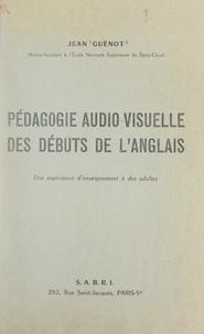 Jean Guenot - Pédagogie audio-visuelle des débuts de l'anglais - Une expérience d'enseignement à des adultes.