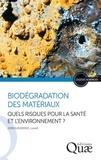 Jean Guézennec - Biodégradation des matériaux - Quels risques pour la santé et l'environnement ?.