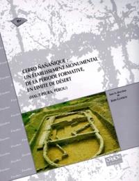 Jean Guffroy et  Collectif - Cerro ÄNañañique - Un établissement monumental de la période formative, en limite de désert, Haut Piura, Pérou.