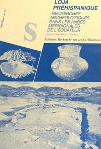 Jean Guffroy - Loja préhispanique : recherches archéologiques dans les Andes méridionales de l'Équateur.