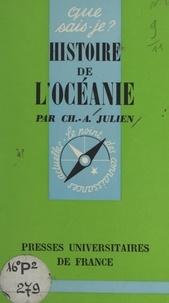 Jean Guiart et Charles-André Julien - Histoire de l'Océanie.