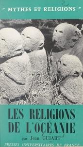 Jean Guiart et F. Villard - Les religions de l'Océanie.