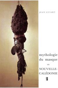 Jean Guiart - Mythologie du masque en Nouvelle-Calédonie.