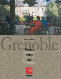 Jean Guibal - Grenoble - Visions d'une ville, Fin XVIe Début XXe.