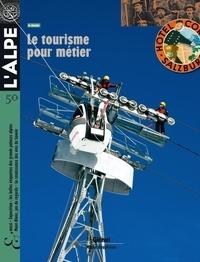 Jean Guibal - L'Alpe N° 50, Automne 2010 : Le tourisme pour métier.