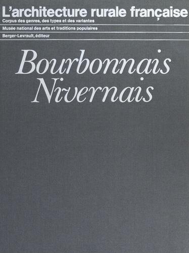 L'architecture rurale française : Bourbonnais, Nivernais