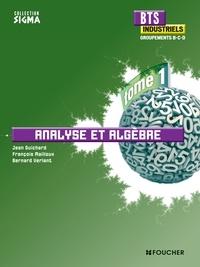 Jean Guichard et François Mailloux - Analyse et algèbre BTS industriels Groupements B-C-D.