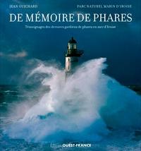 Jean Guichard - De mémoire de phares - Témoignages des derniers gardiens de phares en mer d'Iroise.