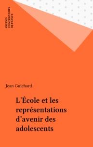 Jean Guichard - L'école et les représentations d'avenir des adolescents.