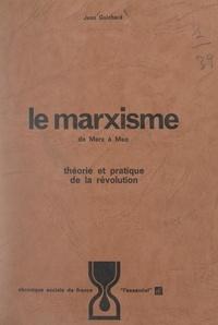Jean Guichard et Jean Lacroix - Le marxisme, de Marx à Mao - Théorie et pratique de la Révolution.