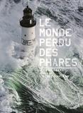 Jean Guichard et Vincent Guigueno - Le monde perdu des phares.