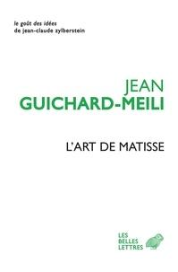 Jean Guichard-Meili - L'art de Matisse.