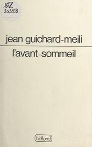 Jean Guichard-Meili - L'avant-sommeil.