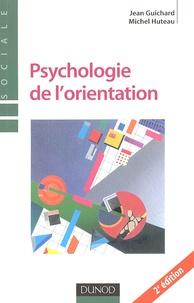 Jean Guichard et Michel Huteau - Psychologie de l'orientation.