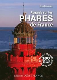 Jean Guichard - Regards sur les phares de France.