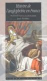 Jean Guiffan - Histoire de l'anglophobie en France - De Jeanne d'Arc à la vache folle.