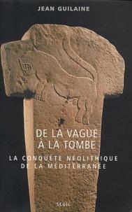 De la vague à la tombe. La conquête néolithique de la Méditerranée (8000-2000 avant J-C).pdf