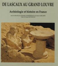 Jean Guilaine et Christian Goudineau - De Lascaux au Grand Louvre. - Archéologie et histoire de France.