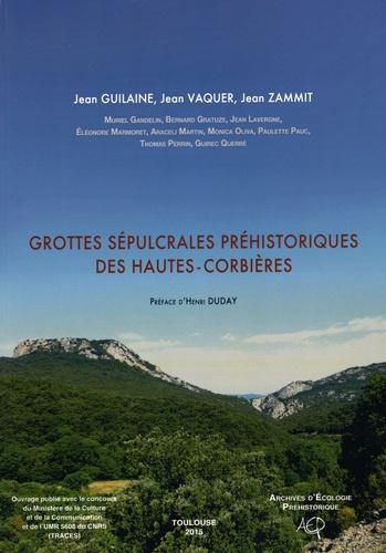 Jean Guilaine et Jean Vaquer - Grottes sépulcrales préhistoriques des Hautes-Corbières.