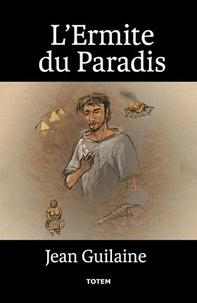 Jean Guilaine - L'Ermite du Paradis.