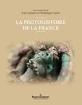 Jean Guilaine et Dominique Garcia - La protohistoire de la France.