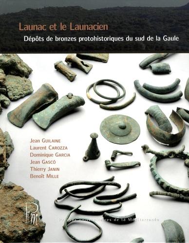 Launac et le Launacien. Dépôts de bronze protohistoriques du sud de la Gaule