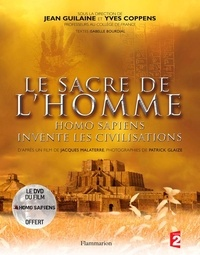 Jean Guilaine et Yves Coppens - Le sacre de l'homme - Homo sapiens invente les civilisations. 1 DVD