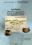 Jean Guilaine et Gilles Escallon - Les Vautes (Saint-Gély-du-Fesc, Hérault) et la fin du Néolithique en Languedoc oriental.