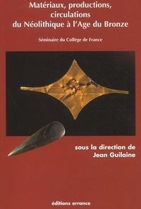 Matériaux, productions, circulations du Néolithique à lAge du Bronze. Séminaire du Collège de France.pdf