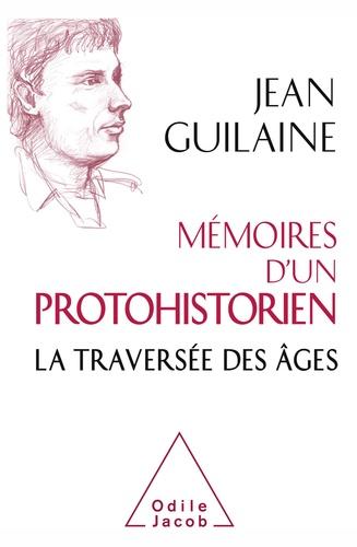 Mémoires d'un protohistorien. La traversée des âges