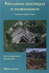 Jean Guilaine et Philippe Chambon - Populations néolithiques et environnements.