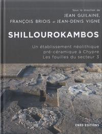 Jean Guilaine et Jean-Denis Vigne - Shillourokambos - Un établissement néolithique pré-céramique à Chypre - Les fouilles du secteur 3.