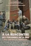 """Jean-Guilhem Xerri - A la rencontre des personnes de la rue - """"Aux Captifs, la libération""""."""