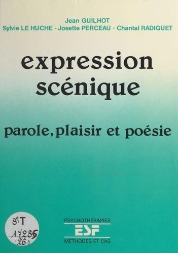 Expression scénique : parole, plaisir et poésie