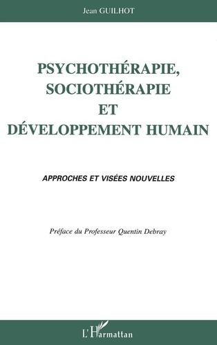 Jean Guilhot - Psychothérapie, sociothérapie et développement humain - Approches et visées nouvelles.