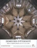 Jean Guillaume et Fernando Marias - Demeures d'éternité - Eglises et chapelles funéraires aux XVe et XVI e siècles.