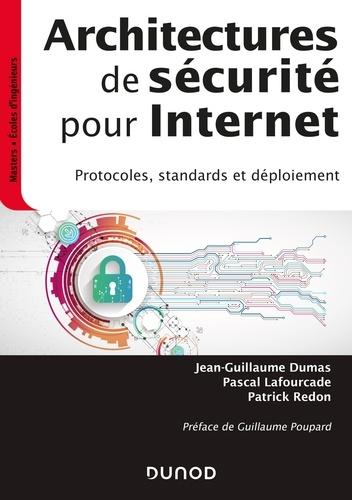 Jean-Guillaume Dumas et Pascal Lafourcade - Architectures de sécurité pour internet - 2e éd. - Protocoles, standards et déploiement.