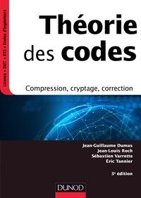 Jean-Guillaume Dumas et Jean-Louis Roch - Théorie des codes - 3e éd. - Compression, cryptage, correction.