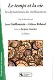 Jean Guillaumin et Hélène Reboul - Le temps et la vie - Les dynamismes du vieillissement.