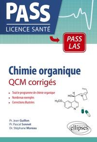 Jean Guillon et Pascal Sonnet - Chimie organique - QCM corrigés.