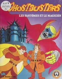 Jean Guilloré et Anne Leduc-Dardill - Les fantômes et le magicien.