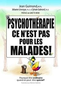 Jean Guimond et Johanne Levesque - La psychothérapie, ce n'est pas pour les malades.