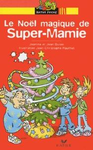 Jean Guion et Jeanine Guion - Le Noël magique de Super-Mamie.