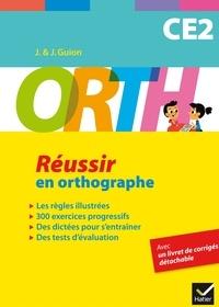 Jean Guion et Jeanine Guion - ORTH CE2 - Réussir en orthographe.